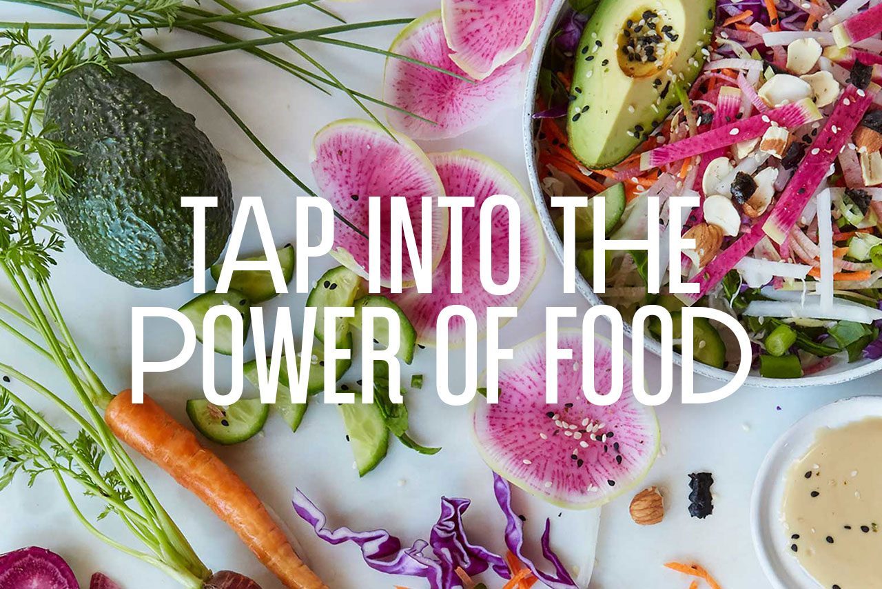 Tap into the power of food