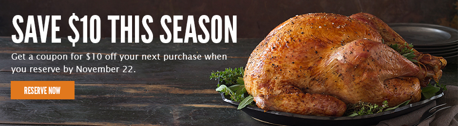 Save $10 This Season. Get a coupon for $10 off when you order your Thanksgiving meal online.*