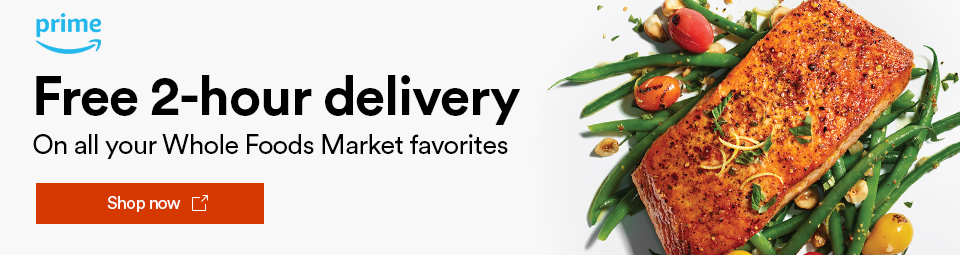 Free 2-hour delivery on all your Whole Foods Market favorites Shop now