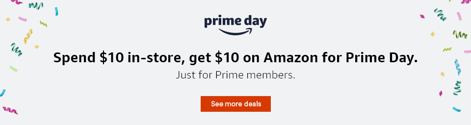 Prime Day, Spend $10 in-store, get $10 on Amazon for Prime Day