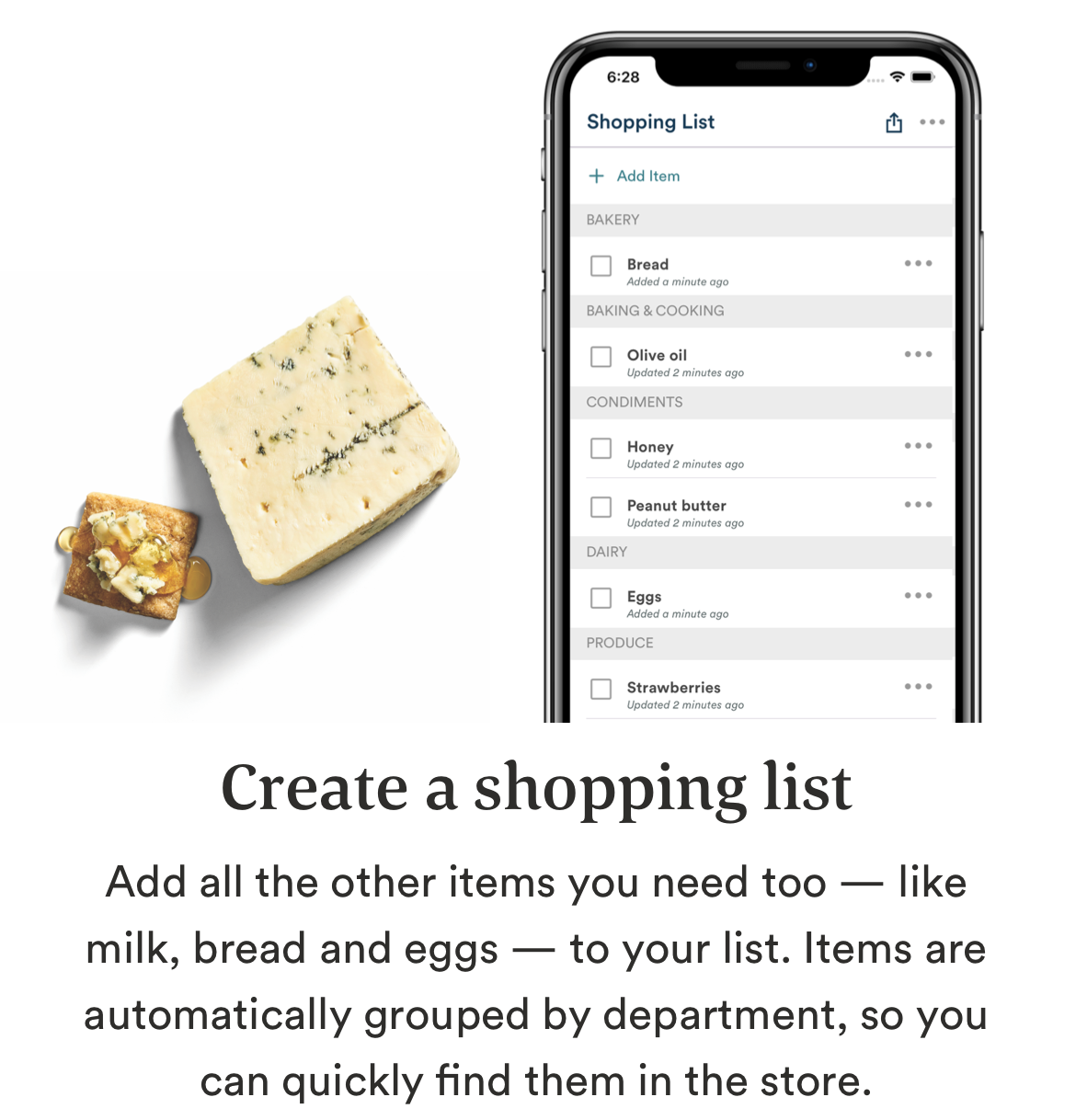 Image of the list tab on the Whole Foods Market app. Create a shopping list. Add all the other items you need too — like milk, bread and eggs — to your list. Items are automatically grouped by department, so you can quickly find them in the store.