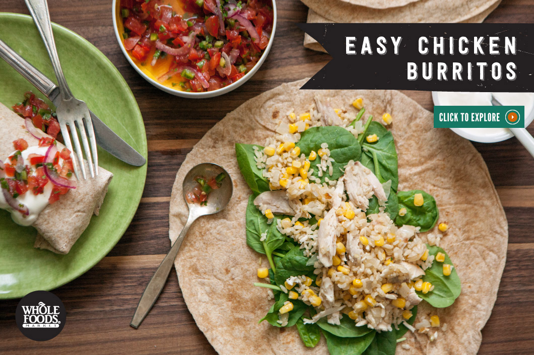 Easy Chicken Burritos Whole Foods Market